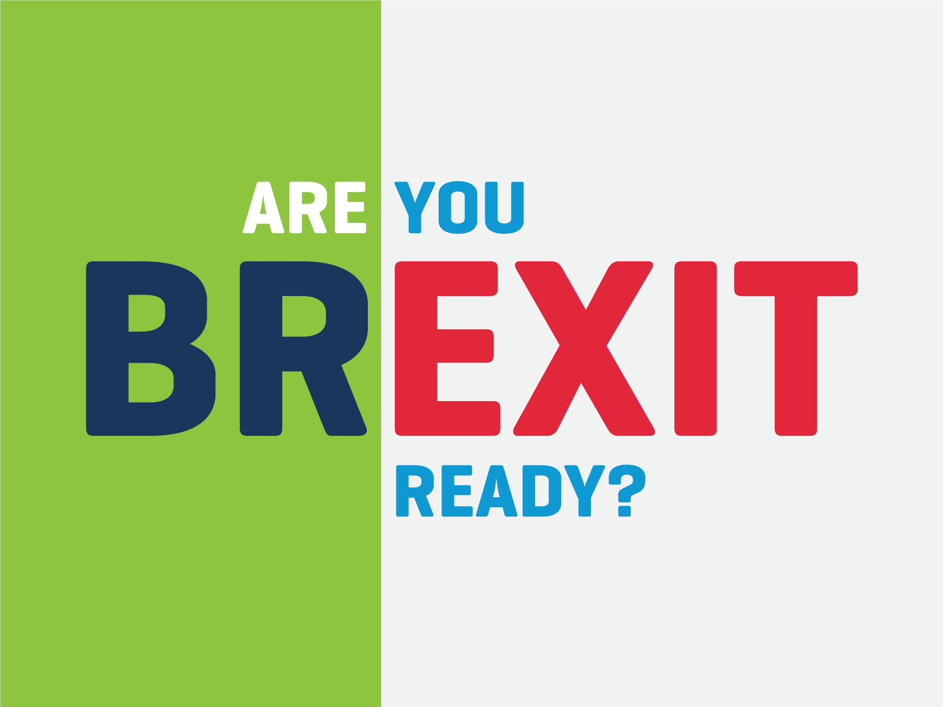 Are you BREXIT Ready?